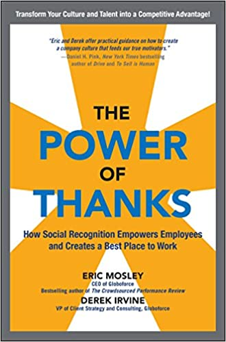 The Power Of Thanks: How Social Recognition Empowers Employees And Creates A Best Place To Work