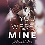 If You Were Mine | Melanie Harlow