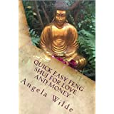 Quick Easy Feng Shui for Love and Money ~ Angela Wilde