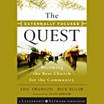 The Externally Focused Quest: Becoming the Best Church for the Community: Jossey-Bass Leadership Network Series | Eric Swanson,Rick Rusaw