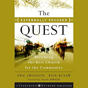 The Externally Focused Quest: Becoming the Best Church for the Community: Jossey-Bass Leadership Network Series | [Eric Swanson, Rick Rusaw]