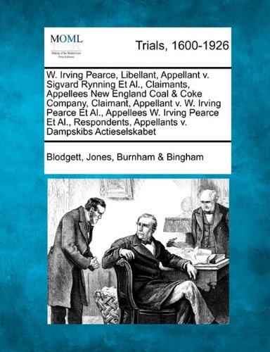 W. Irving Pearce, Libellant, Appellant v. Sigvard Rynning Et Al., Claimants, Appellees New England Coal & Coke Company, Claimant, Appellant v. W. ... Al., Respondents, Appellants v. Dampskibs...