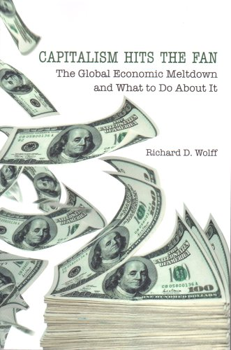 Capitalism Hits the Fan: The Global Economic Meltdown and...