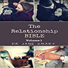 The Relationship Bible: The Ultimate Guide to a Fulfilling Love, Relationship and Marriage Hörbuch von Dr. Jane Smart Gesprochen von: Lolly Fox