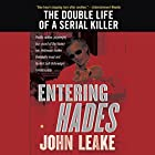 Entering Hades: The Double Life of a Serial Killer Hörbuch von John Leake Gesprochen von: Johnny Heller