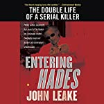 Entering Hades: The Double Life of a Serial Killer | John Leake
