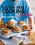 Phil Vickery Seriously Good! Gluten-free Cooking for Kids: In Association with Coeliac UK (Seriously Good!)
