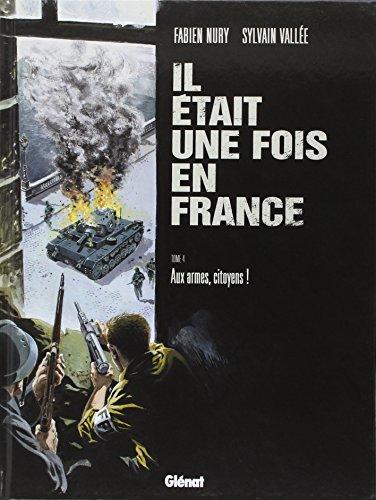 Il était une fois en France. 4, Aux armes citoyens