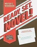 Ready, Set, Novel!: A Workbook