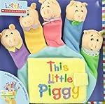 Little Scholastic: This Little Piggy:...