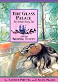 img - for The Glass Palace: And Also Sleeping Beauty; An Arabian Fairy Tale (Once Upon a World) book / textbook / text book