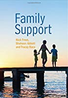 Family Support: Prevention, Early Intervention and Early Help (Polity Social Work in Theory and Practise)