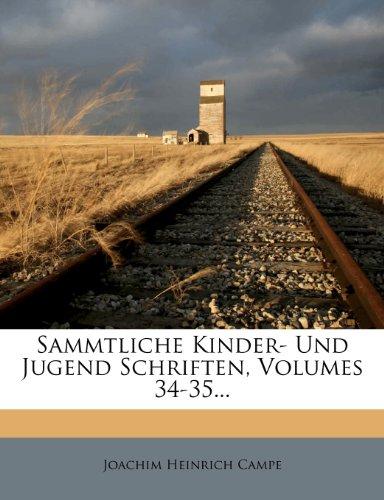 Sammtliche Kinder- Und Jugend Schriften, Volumes 34-35...