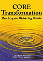 Core Transformation: Reaching the Wellspring Within (English Edition)