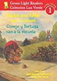 Rabbit and Turtle Go To School/Conejo y tortuga van a la escuela (Green Light Readers Level 1) (Spanish and English Edition)