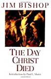 img - for The Day Christ Died book / textbook / text book