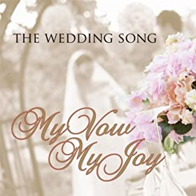 My Vow My Joy (The Wedding Song)
