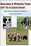 Building a Winning Team - Off to a Good Start Stockdog Training DVD