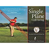 The Single Plane Golf Swing: Play Better Golf the Moe Norman Way