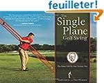 The Single Plane Golf Swing: Play Bet...