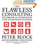 The Flawless Consulting Fieldbook and...