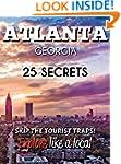 ATLANTA GE 25 Secrets - The Locals Tr...