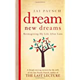 Dream New Dreams: Reimagining My Life After Lossby Jai Pausch