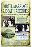 img - for BIRTH, MARRIAGE AND DEATH RECORDS: A Guide for Family Historians book / textbook / text book