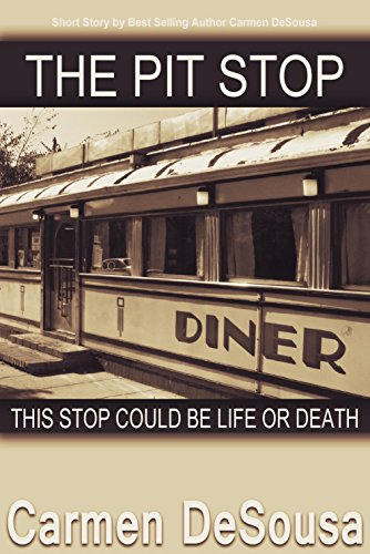The Pit Stop: This Stop Could Be Life Or Death by Carmen DeSousa ebook deal