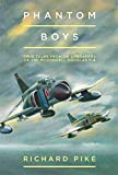 Phantom Boys: True Tales from UK Operators of the McDonnell Douglas F-4