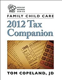 Family Child Care 2012 Tax Companion (Redleaf Business Series)