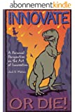 Innovate or Die! (English Edition)