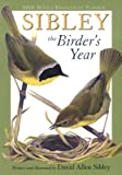 Sibley: The Birder's Year 2008 Weekly Engagement Planner (1416214437) by David Allen Sibley