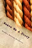 img - for Weave Me A Story: A Tapestry of Poems book / textbook / text book