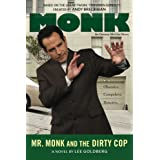 Mr. Monk and the Dirty Cop ~ Lee Goldberg