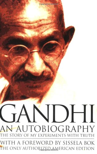 Gandhi An Autobiography:  The Story of My Experiments...