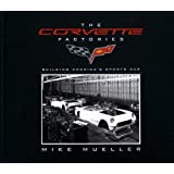 The Corvette Factories: Building America's Sports Car ~ Mike Mueller
