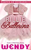 Billie Ballerina (Pamper-ed Husbands Series Book 1)