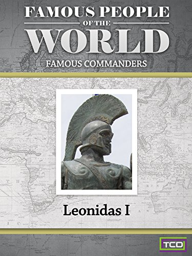 Famous People of the World - Famous Commanders - Leonidas I