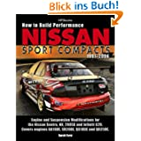 How to Build Performance Nissan Sport Compacts, 1991-2006 HP1541: Engine and Suspension Modifications for Nissan...