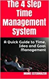 img - for The 4 Step Time Management System, A Quick Guide to Time, Idea and Goal Management book / textbook / text book