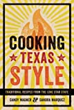 img - for Cooking Texas Style: Traditional Recipes from the Lone Star State by Wagner, Candy, Marquez, Sandra (2013) Paperback book / textbook / text book