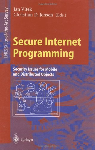 Secure Internet Programming: Security Issues for Mobile and Distributed Objects (Lecture Notes in Computer Science)