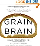 Grain Brain: The Surprising Truth abo...