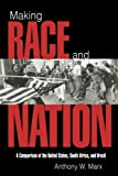 Making Race and Nation: A Comparison of South Africa, the United States, and Brazil (Cambridge Studies in Comparative Politics) (0521584558) by Anthony W. Marx