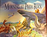Disney's the Lion King: Morning at Pride Rock (1562826905) by Slater, Teddy