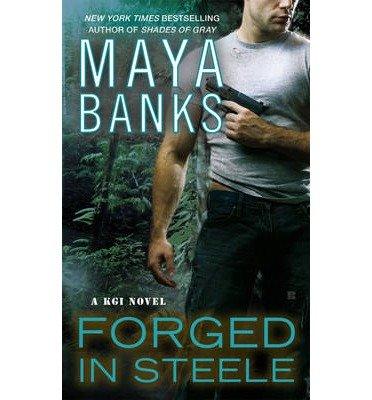 forged-in-steele-a-kgi-novel-author-maya-banks-published-on-june-2013