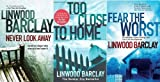 LINWOOD BARCLAY LINWOOD BARCLAY TOO CLOSE TO CALL NEVER LOOK AWAY FEAR IS THE WORST COLLECTION SET