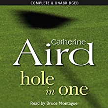 Hole in One (       UNABRIDGED) by Catherine Aird Narrated by Bruce Montague