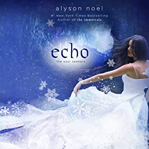 Echo: Soul Seekers, Book 2 | [Alyson Noël]